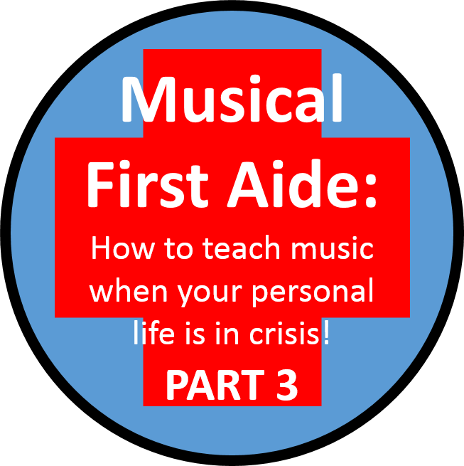 Musical First Aide – a practical guide to teaching music when your personal life is in crisis – Part 3 – take care of yourself