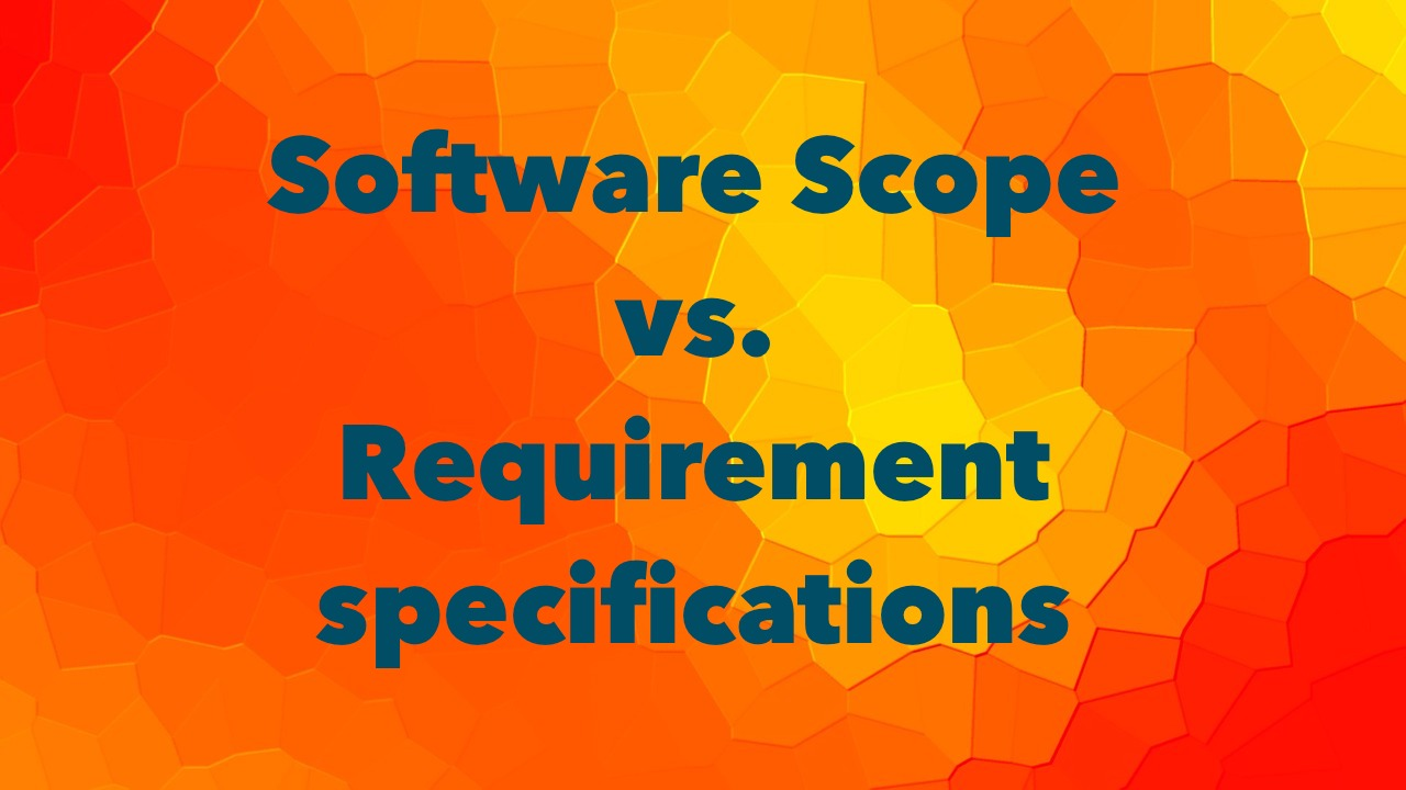 Software Scope vs  Requirement specifications - Mohamed Sami