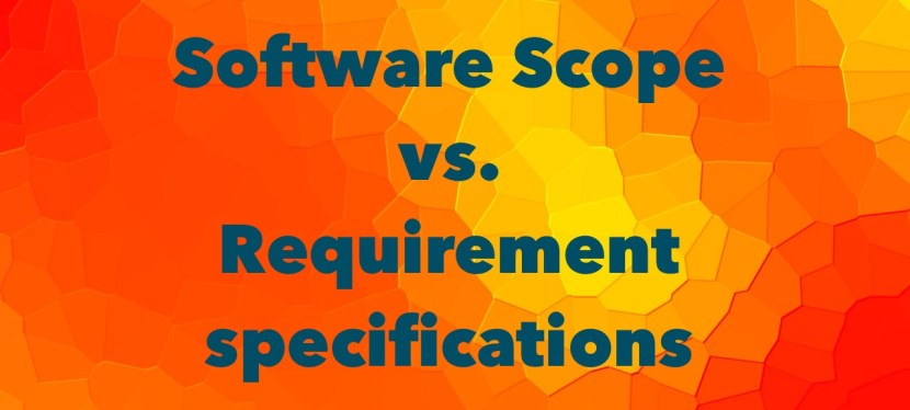 Software Scope vs. Requirement specifications