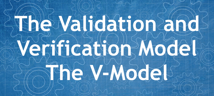 The Validation and Verification Model – The V-Model