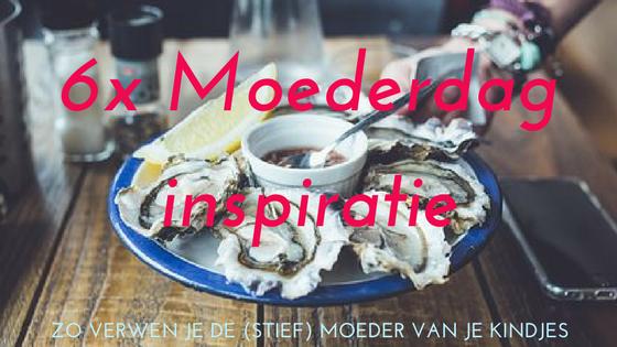 """6x Verrassende Moederdag inspiraties! Van bloemen in een vaas tot aan oesters, een sexy BBQ met wijn en Oesters & bubbels - Moederdag voor de (stief) moeder van jouw kindjes - Mels Feestje"""""""