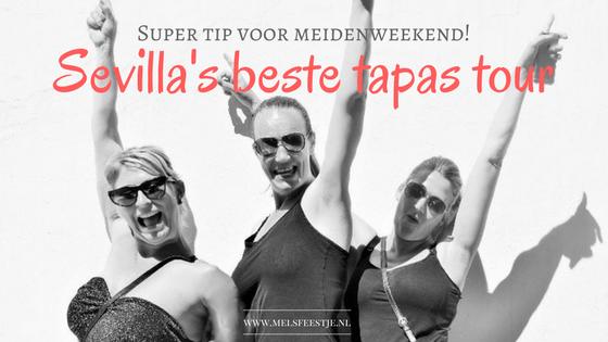 Even weg - meidenweekend Sevilla - 7x tapastour Sevilla - Sevilla's tapas & wijn tour - Mels Feestje en meidenweekend