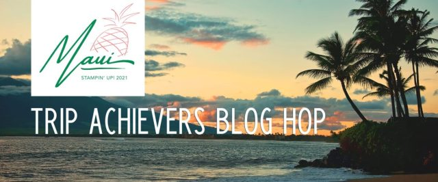 Maui Trip Achievers Blog Hop Group