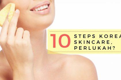 10 steps korean skincare routine perlukah e1507284463284 10 Steps Korean Skincare Routine, Perlukah?