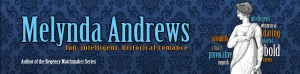 Melynda Andrews, fun, intelligent, historical romance, author of the Regency Matchmaker Series