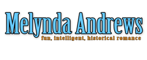 Melynda Andrews, fun, intelligent, historical romance