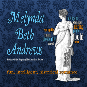 Melynda Beth Andrews, Author of the Regency Matchmaker Series. Fun, Intelligent Historical Romance