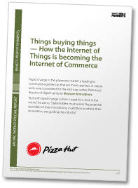 Things buying things - How the Internet of Things is becoming the Internet of Commerce