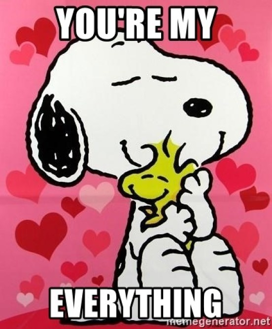 you're my everything - snoopy valentine | Meme Generator