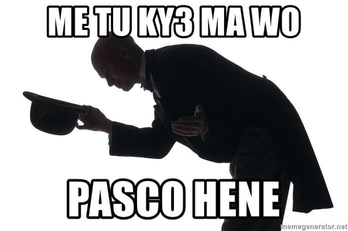 ME TU KY3 MA WO PASCO HENE - the respect man   Meme Generator