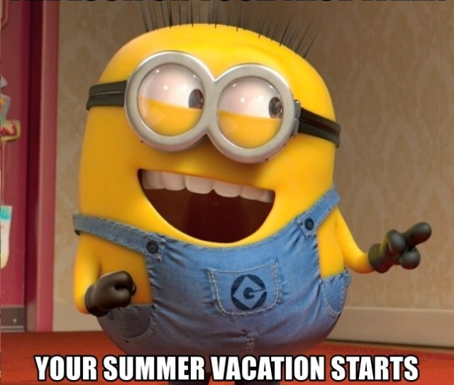 The Look On Your Face When Your Summer Vacation Starts Tomorrow Dave Le Minion Meme Generator