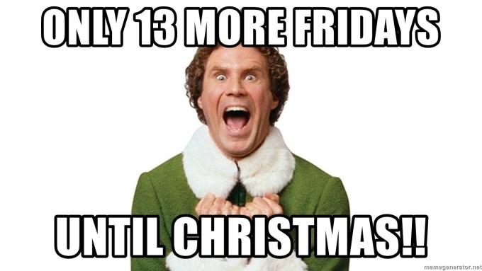 only 13 more fridays until christmas elf tornado meme generator