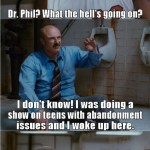 Dr Phil And Teen Abandonment Issues Meme Guy