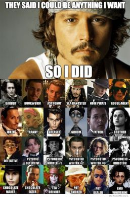 http://weknowmemes.com/wp-content/uploads/2013/03/they-said-i-could-be-anything-i-want-so-i-did-johnny-depp.jpg