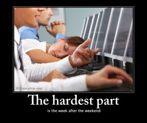 week after the weekend