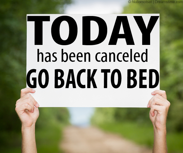 Today has been canceled – Meme Quotes  Go To Bed Meme