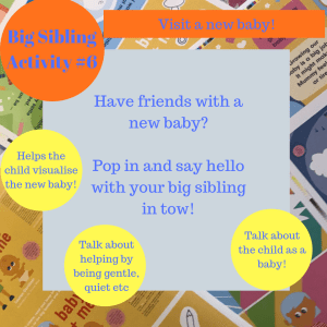 Activities to prepare big brothers and sisters - Visit a new baby!