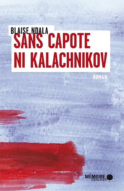 """Résultat de recherche d'images pour """"sans capote ni kalachnikov"""""""