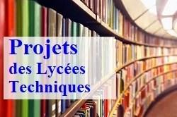 Projets des Lycées Techniques