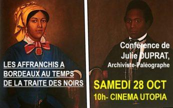 AFFRANCHIS A BORDEAUX AU TEMPS DE LA TRAITE DES NOIRS- Conférence de Julie Duprat, 28 Oct 2017, cinéma Utopia