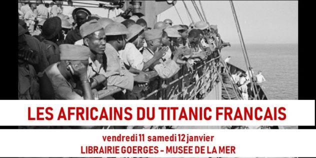 CONFÉRENCE-PLAIDOYER: Les Africains du «Titanic Français», 11-12 janvier 2019, Bordeaux