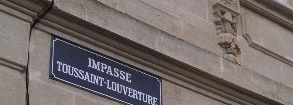 BORDEAUX – Ouvrir «l'Impasse Toussaint Louverture» pour honorer  la liberté…