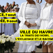 LE HAVRE – Enjeux de la mémoire de l'esclavage et du racisme, 7-9 aout 2020