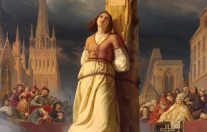 Jeanne d'Arc – The heroine young leader is being executed in Rouen