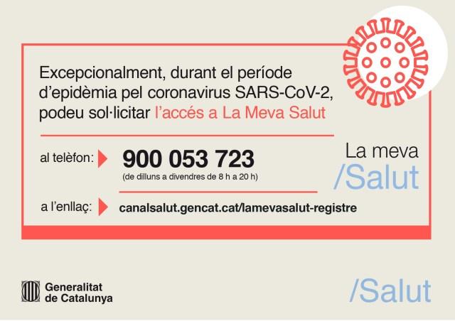 Excepcionalment, durant el període d'epidèmia pel coronavirus SARS-CoV-2 podeu sol·licitar l'accés a La Meva Salut