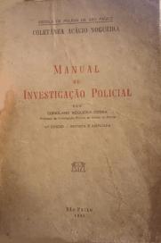 Manual de Investigação Policial do Delegado. Coriolano Nogueira Cobra, da Escola de Polícia de São Paulo, Coletanea Acácio Nogueira, 3ª edição de 1.965. ( Acervo de Adalberto Santos Pereira Junior).
