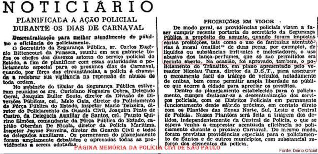 Operação Carnaval, planejada pelos Diretores da Polícia, tendo como Delegado Geral de Polícia, Coriolano Nogueira Cobra, na década de 60.