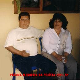 Investigador de Polícia Milton Silvestre (aposentou-se em 2.007) e sua esposa Rita.