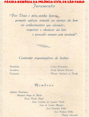 uramento escrito no convite da Turma de 1.951, do Curso de Formação Técnico Profissional de Investigador de Polícia da antiga Escola de Polícia ( Atual ACADEPOL). ( Acervo do Investigador Aristides Jose Zacarelli, atualmente advogado).