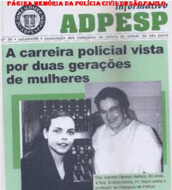 Interessante capa do informativo ADPESP, de outubro de 1.988. Relato das Delegadas Andreia Costa e Ivanete Velloso, respectivamente, com 27 e 60 anos de idade. Uma iniciando a carreira policial e a outra, a primeira Delegada do Estado de São Paulo, já se preparando para sua merecida aposentadoria.