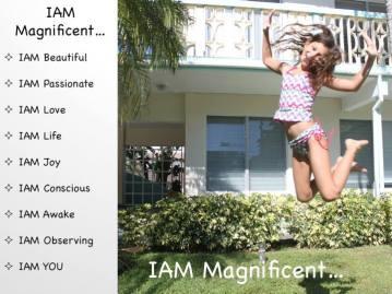 IAM Magnificent...