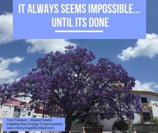 It always seems impossible...