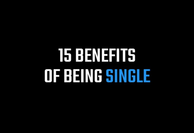 Benefits of Being Single, 15 Benefits of Being Single,