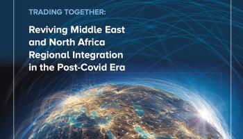 Reviving MENA Regional Integration in the Post-COVID Era