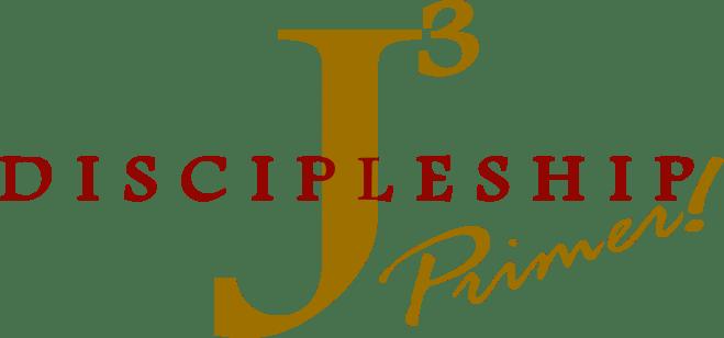 J3 Discipleship Primer