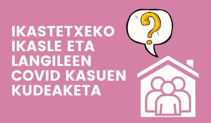 IKASTETXEKO IKASLE ETA LANGILEEN COVID KASUEN KUDEAKETA