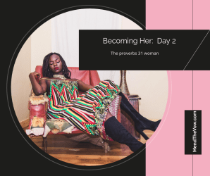 Becoming Her: Day 2