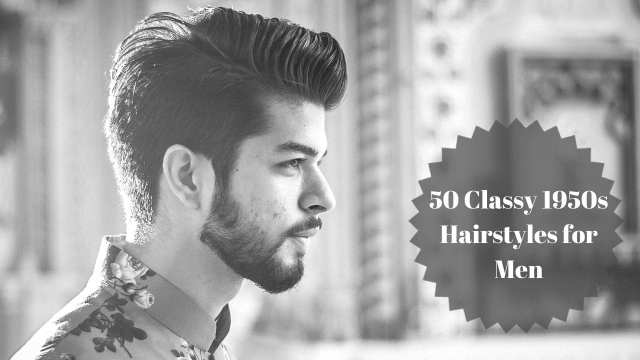 50 classy 1950s hairstyles for men - men hairstyles world
