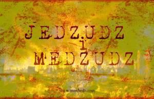 Jedzudz i Medzudz