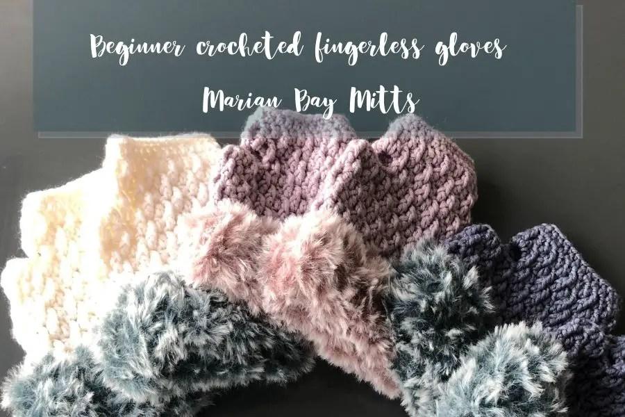 Beginner crocheted fingerless gloves the Marian Bay Mitts