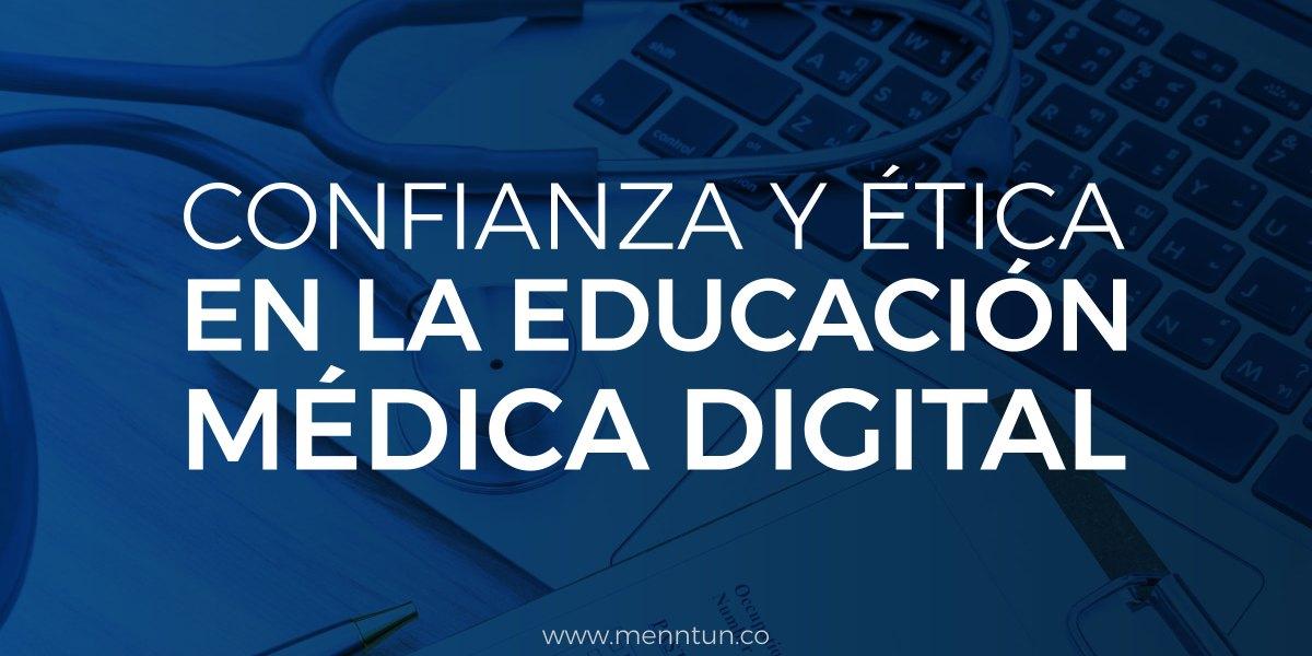 confianza y etica en la educacion medica mentunn