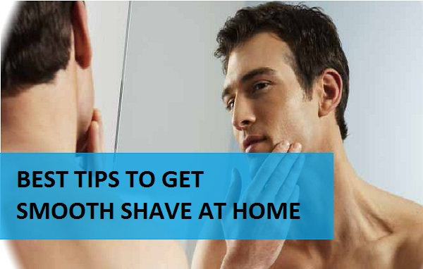tips to get smooth shave for men