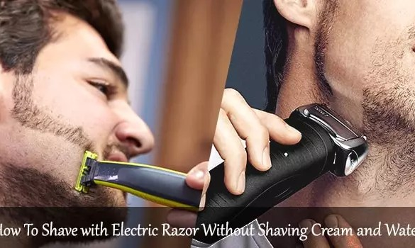 Dry Shaving Guide - How To Shave with an Electric Razor Without Shaving Cream and Water