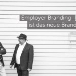 Gedanken-Gut #1: Drei Sätze zu Employer Branding