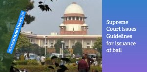 Supreme Court Issues Guidelines for issuance of bail