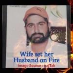 Set Her Husband Alive On Fire, Image Source AajTak